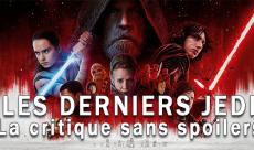 Star Wars - Les Derniers Jedi : la critique sans spoilers