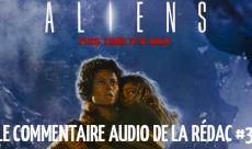 Le Commentaire Audio #3 : Aliens, le Retour