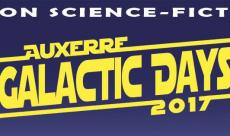 Découvrez le programme du salon Auxerre Galactic Days 2017