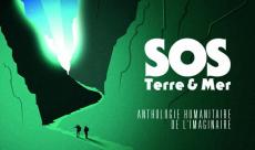 Imaginaire et humanitaire : soutenez l'anthologie SOS Terre et Mer sur Ulule