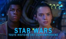 Star Wars - Le Réveil de la Force : toute histoire est contemporaine