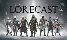 Lorecast S1 EP2 - Assassin's Creed et son univers
