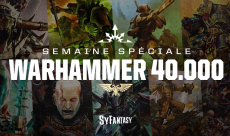 Semaine spéciale Warhammer 40.000 : Le Programme Complet