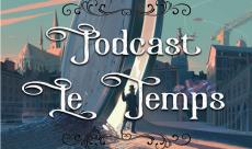 Podcast #33 : Le Temps