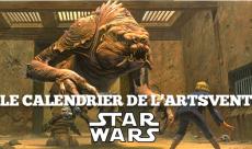 Le calendrier de l'ARTSvent - Jour 1 : la sélection des cadeaux Star Wars