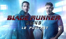 Podcast #32 : Blade Runner 2049