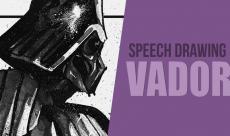 VIDÉO : Speech Drawing - Dark Vador
