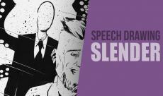 VIDÉO : Speech Drawing - Slender Man
