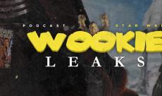 Wookie Leaks #20 - Retour sur Les Derniers Jedi et Han Solo
