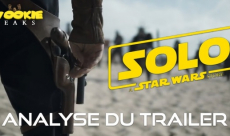 Wookie Leaks #28 :  analysons le trailer de Solo - A Star Wars Story