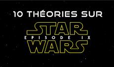 Star Wars IX : 10 théories après avoir vu Les Derniers Jedi