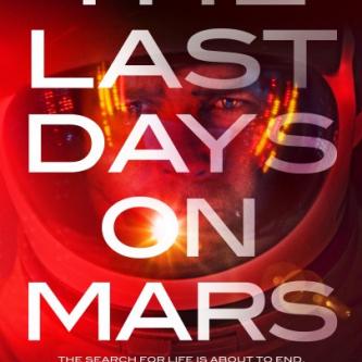 Un nouvelle affiche pour The Last Days On Mars