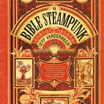 Participez à notre concours pour remporter la Bible Steampunk