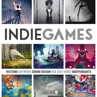 IndieGames, le premier ouvrage spécialement consacré au jeu-vidéo indépendant