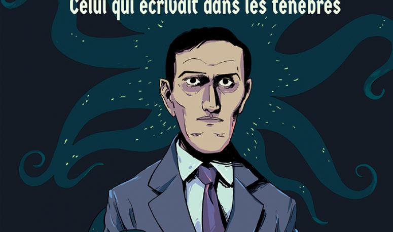 Celui qui écrivait dans les ténèbres : Howard P. Lovecraft illustré autrement