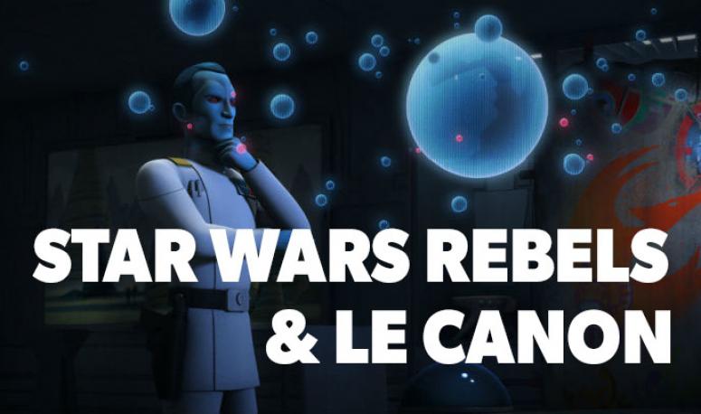 Tout ce que Rebels a ramené dans le canon Star Wars